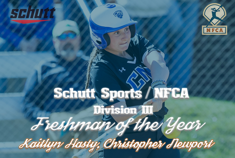 Christopher Newport's Hasty selected 2019 Schutt Sports/NFCA Division III National Freshman of Year